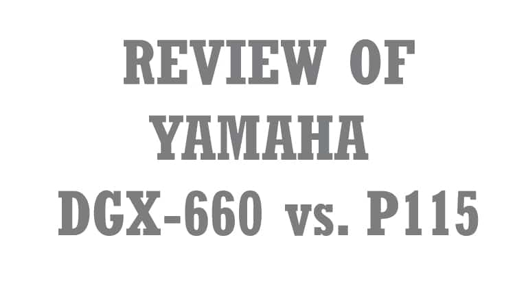 Yamaha DGX-660 vs. P115