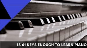 Is 61 Keys Enough To Learn Piano