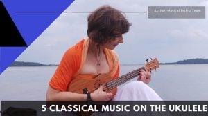 5 Classical Music On The Ukulele