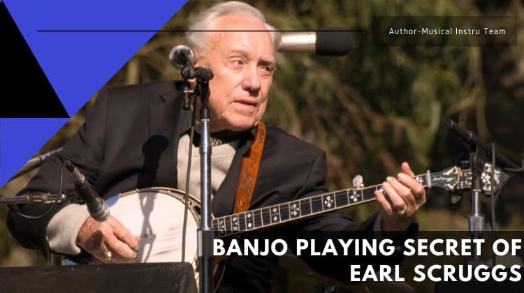 Banjo Playing Secret of Earl Scruggs