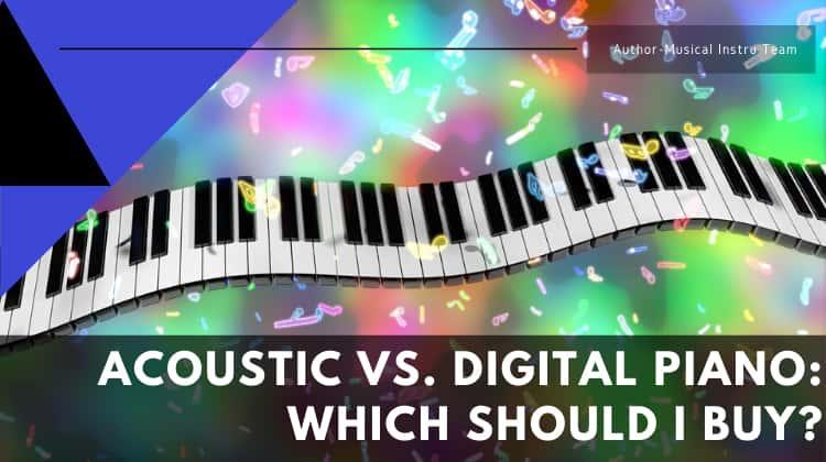 Acoustic Vs. Digital Piano