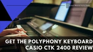 Casio CTK 2400 Review