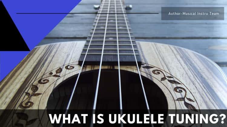 What is Ukulele Tuning