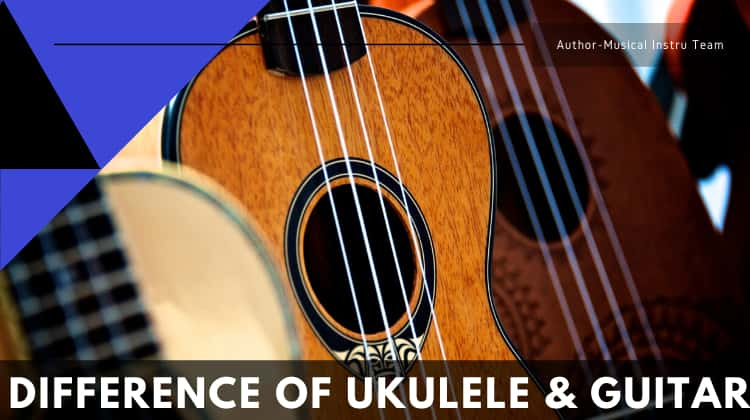 Difference of Ukulele & Guitar