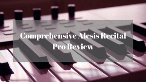 Review of Alesis Recital Pro