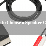 How to Choose a Speaker Cable