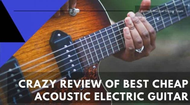 Review of Best Cheap Acoustic Electric Guitar