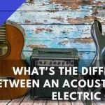 What's the Difference between an Acoustic and Electric Guitar