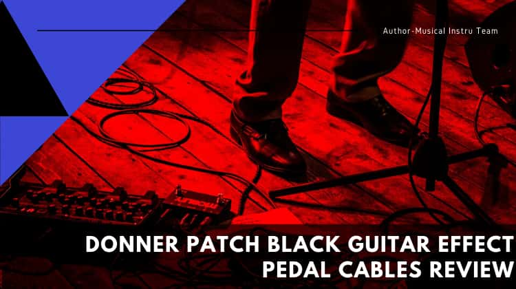 Donner Patch Black Guitar Effect Pedal Cables Review