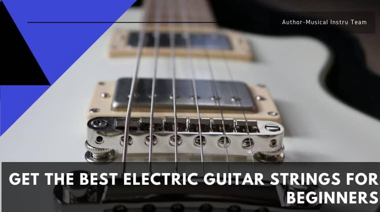 Best Electric Guitar Strings for Beginners