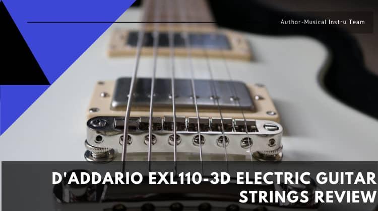 D'Addario EXL110-3D Electric Guitar Strings Review