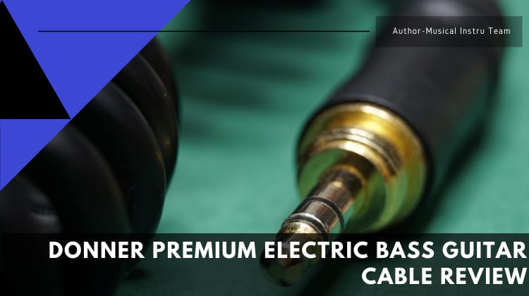Donner Premium Electric Bass Guitar Cable Review