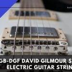 GHS GB-DGF David Gilmour Signature Electric Guitar String Review
