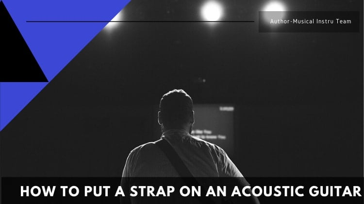 How to Put a Strap on an Acoustic Guitar