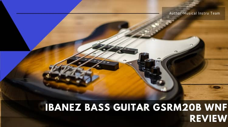 Ibanez Bass Guitar GSRM20B WNF Review