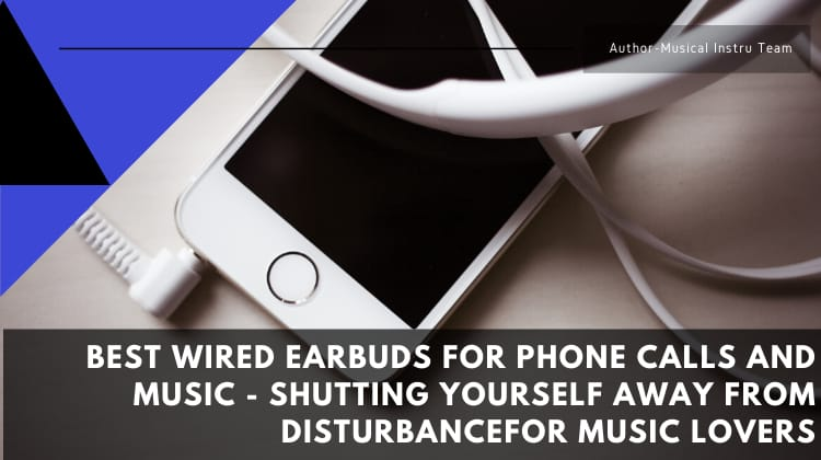 Best Wired Earbuds for Phone Calls and Music