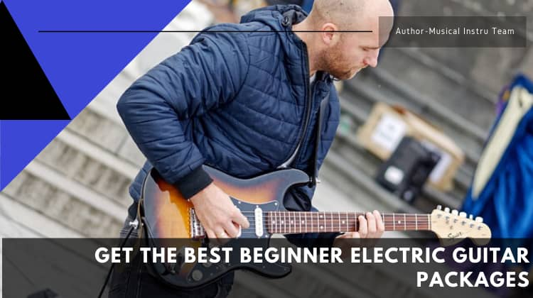 Get The Best Beginner Electric Guitar Packages-2020