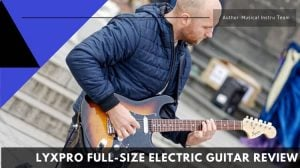 Lyxpro Full-Size Electric Guitar Review
