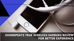 SoundPEATS True Wireless Earbuds Review