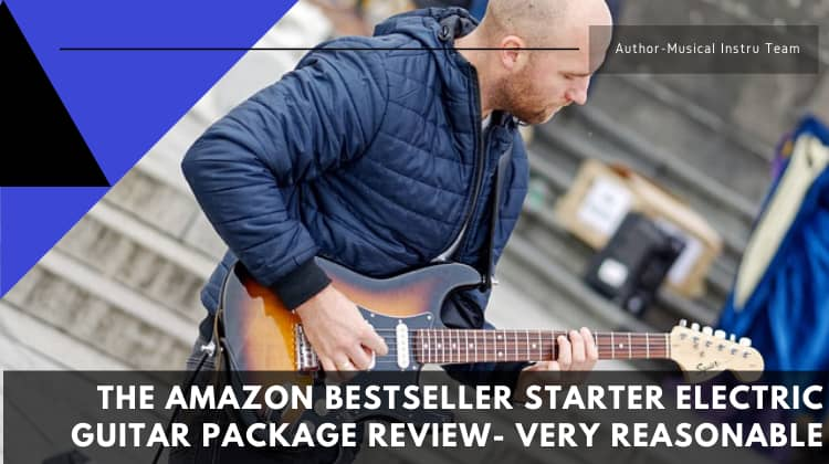 The Amazon Bestseller Starter Electric Guitar Package Review- Very Reasonable