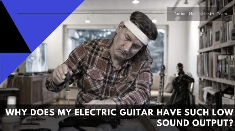 Electric guitar have low sound output