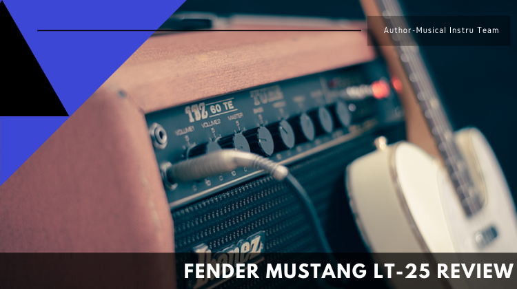 Fender Mustang LT-25 Review