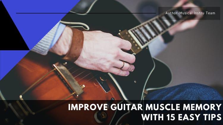 Improve Guitar Muscle Memory