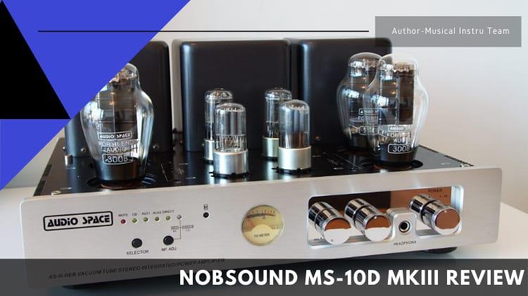 Nobsound MS-10D MKIII