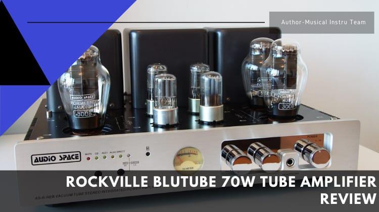 Rockville BluTube 70W Tube Amplifier Review