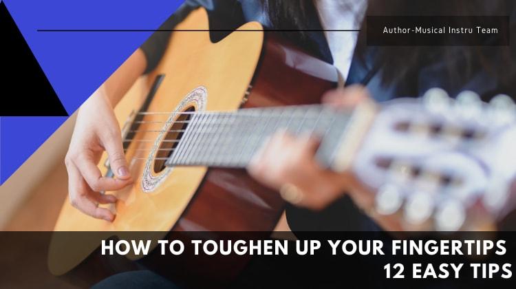 Toughen Up Your Fingertips