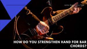 Strengthen Hand for Bar Chords