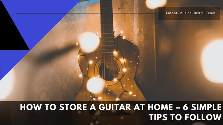 How to Store a Guitar at Home
