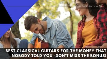 best classical guitar for money