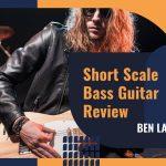 Best Short Scale Bass Guitar